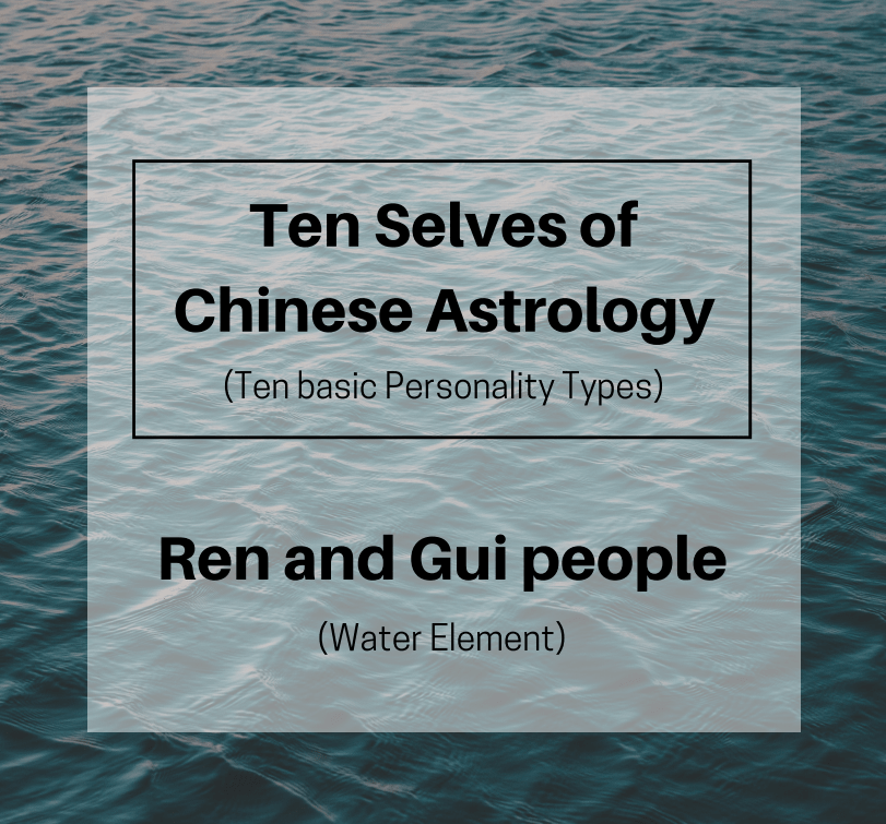 Water people: Ren and Gui | Chinese Astrology